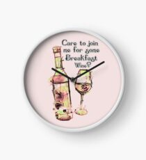 Care to join me for Some Breakfast Wine? Clock