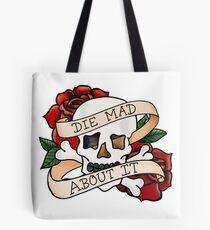 Die Mad About It Tote Bag