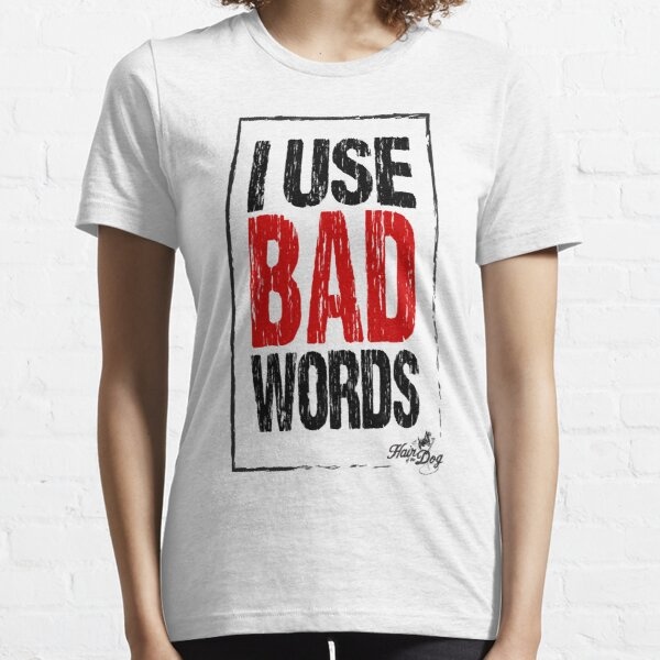Bad Words on white Essential T-Shirt