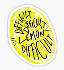 Difficult Difficult Lemon Difficult Sticker