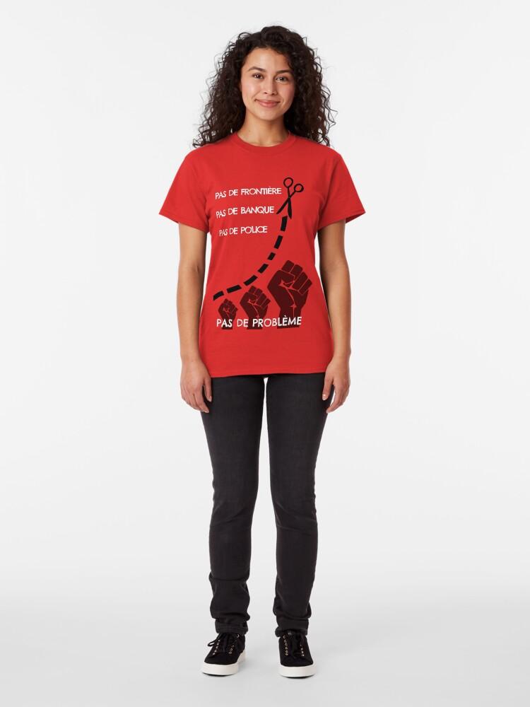 Alternate view of No border, no bank, no police, no problem Classic T-Shirt