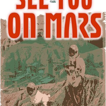 Mars Shirt See You on Mars Space Astronaut Walking Dog by Archpress