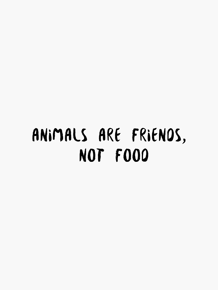 Friends Not Food by jennyrosee