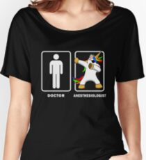 Anesthesiologist VS Doctor Dabbing Uncorn Legendary Healthcare Medical Graduation Degree GP MD Doc Medic Paramedic Women's Relaxed Fit T-Shirt