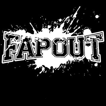 Fap Out by njmclean