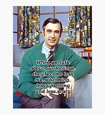 When we talk about our feelings - Mr Rogers Photographic Print