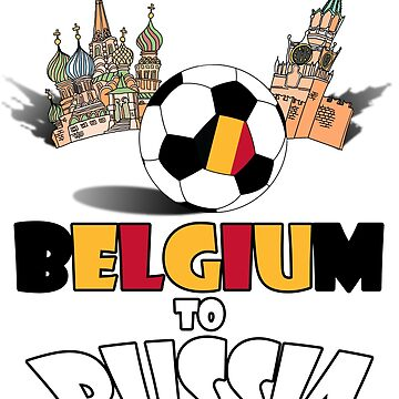 Belgium National Soccer Team to Russia T-Shirt by MaliDo