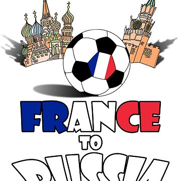 France National Soccer Team to Russia T-Shirt by MaliDo