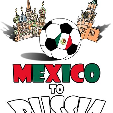 Mexico National Soccer Team to Russia T-Shirt by MaliDo