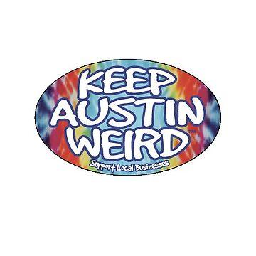 Keep Austin Weird by TaylorBrew