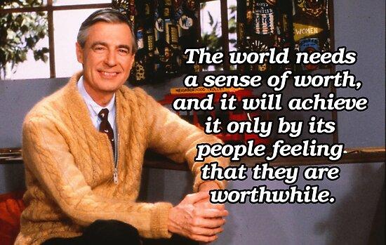 Die Welt braucht ein Gefühl des Wertes - Herr Rogers von fixedgearnyc