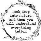 «Mira profundamente en la corona de la naturaleza» de birchandbark