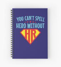 You Can't Spell Hero Without HR Human Resources Spiral Notebook