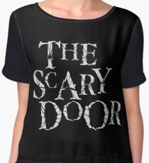You're about to enter the scary door Chiffon Top