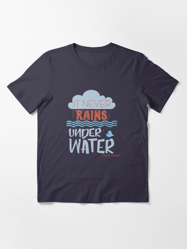 Alternate view of It never rains under water - Hank Quote Essential T-Shirt