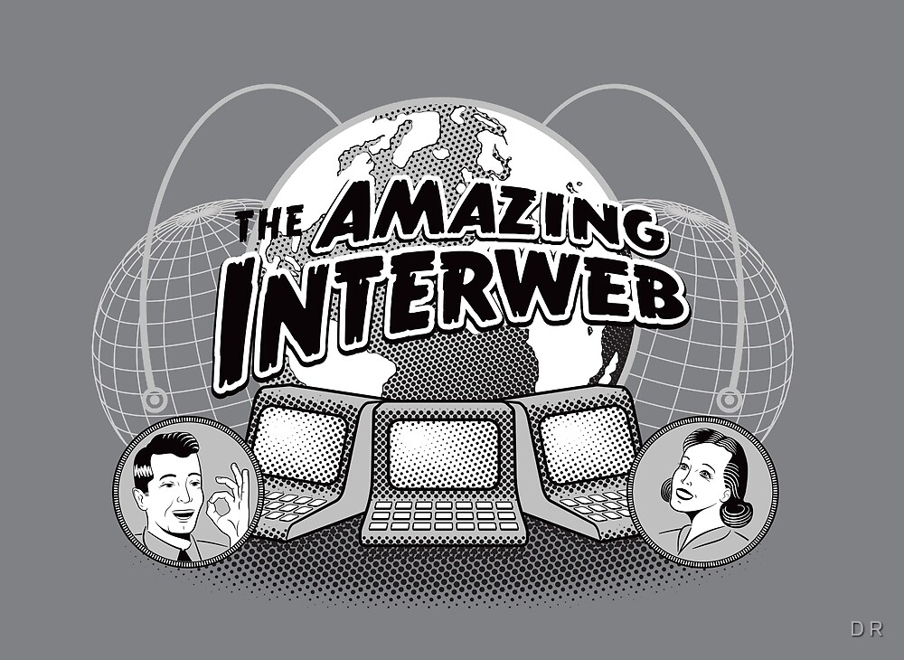 The Amazing Interweb by Dragan Radujko