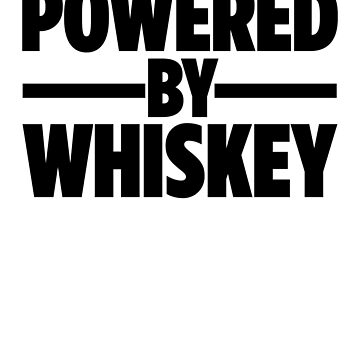 Powered By Whiskey | Drinks Cocktail Food by RoadRescuer