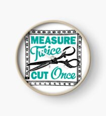 Sewing, Dressmaking and Quilting Motto Measure Twice Clock