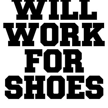 Will Work For Shoes ~ Hipster Quote Book by StrangeStreet