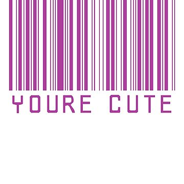 You Are Cute Barcode ~ Hipster Quote Book by StrangeStreet