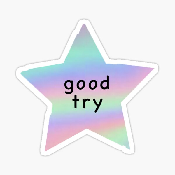 Good Try Star Sticker