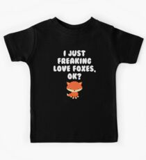 I Just Freaking Love Foxes Ok Fox Lover T-Shirt Kids Tee