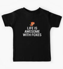 Life Is Awesome Foxes Cute Fox Lover Gift T-Shirt Kids Tee