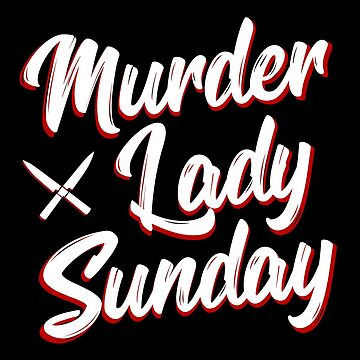 Murder Lady Sunday by Nowhere89