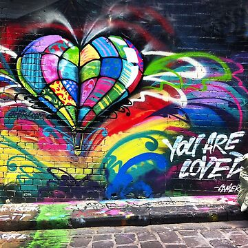 You are Loved ~ Hosier lane graffiti by rozmcq