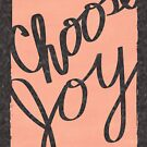 Choose Joy Peach by Janelle Wourms