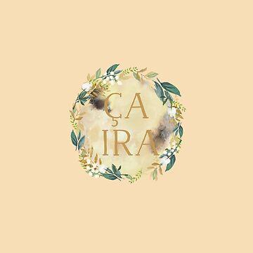 Ça Ira [Ca Ira] - Es wird gut von justonedesign