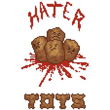 The Hater Tater Tots! by Wilko-Higgins