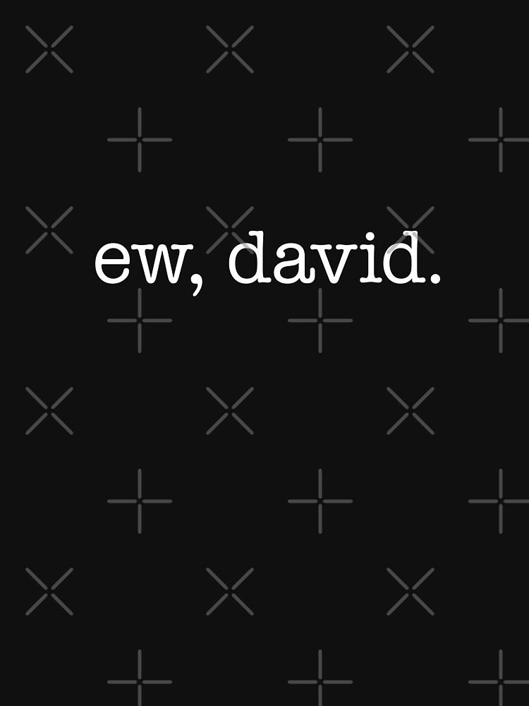 Ew, David - weiß von VonBraun