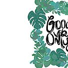 Good Vibes Only by Strange City