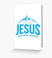 Christian Bible Verse - Jesus is the Rock of my Salvation Greeting Card