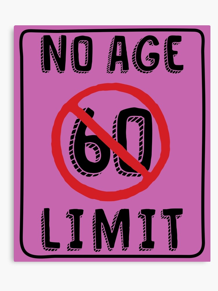 No Age Limit 60th Birthday Gifts Funny B Day For 60 Year Old Canvas Print