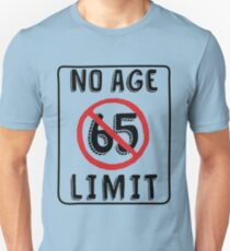 No Age Limit 65th Birthday Gifts Funny B Day For 65 Year Old Unisex T