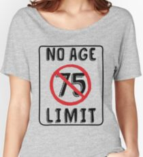 No Age Limit 75th Birthday Gifts Funny B Day For 75 Year Old Womens Relaxed