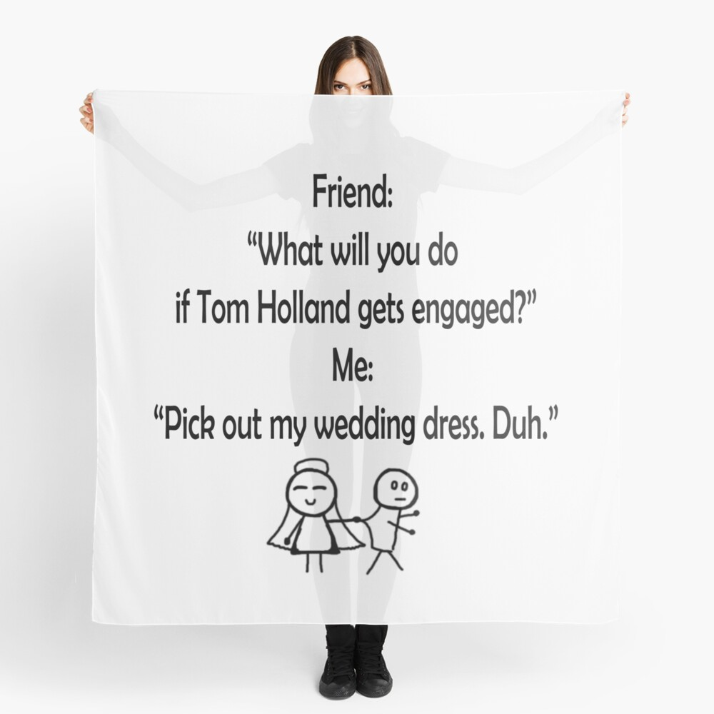 Funny Marrying Tom Holland  Scarf