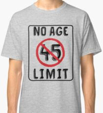 No Age Limit 45th Birthday Gifts Funny B Day For 45 Year Old Classic T