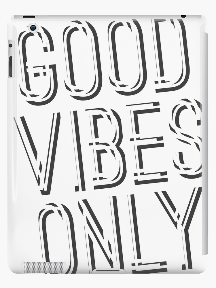 u0026quot good vibes only u0026quot  ipad cases  u0026 skins by cudx
