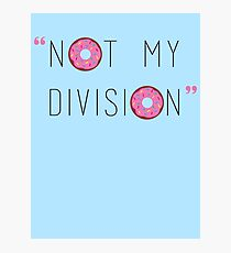 """""""Not my division."""" - G. Lestrade  Photographic Print"""