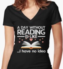 A Day Without Reading, For Book Lovers Women's Fitted V-Neck T-Shirt