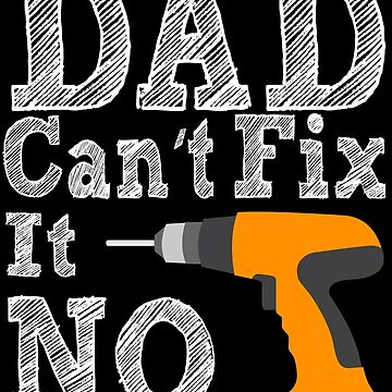 If Dad cant Fix it 2 by AjHound