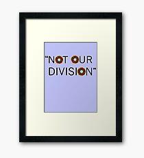 """""""Not our division."""" - G. Lestrade Framed Print"""