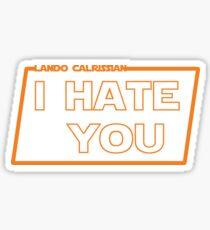 Lando - I hate you Sticker