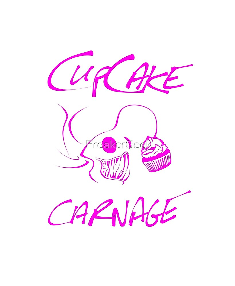 Cupcake Carnage (with text) by FreakorGeek