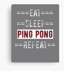 Eat Sleep Ping Pong Repeat Gift for Ping Pong Players Canvas Print