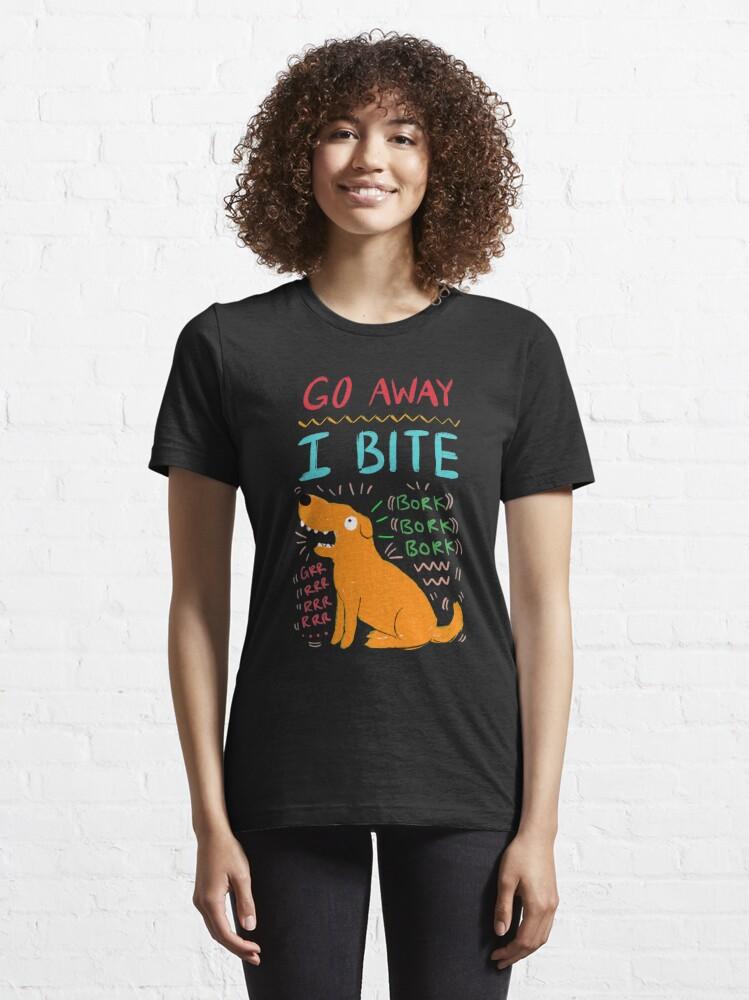 Alternate view of Go Away I Bite Essential T-Shirt