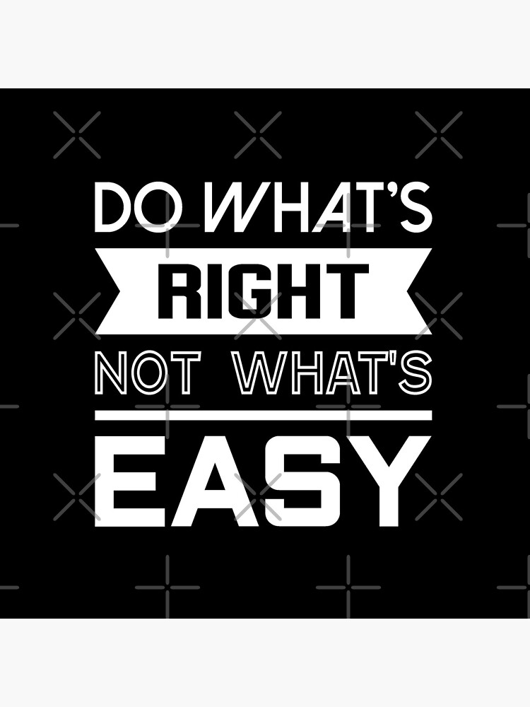 Do Whats Right Not Whats Easy Quote Tshirt Tote Bag By Drakouv